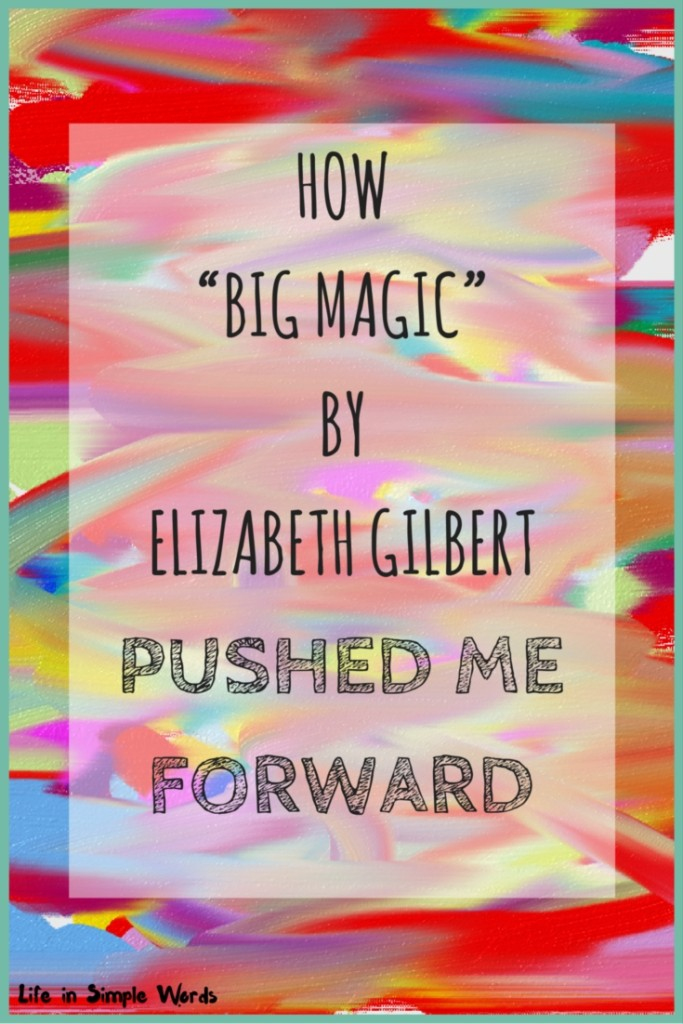 "I am not a very creative person, and when I do create and keep it quite. Elizabeth Gilbert's ""Big Magic"" has changed things. I share my thoughts about the book and my new and sweet creation."